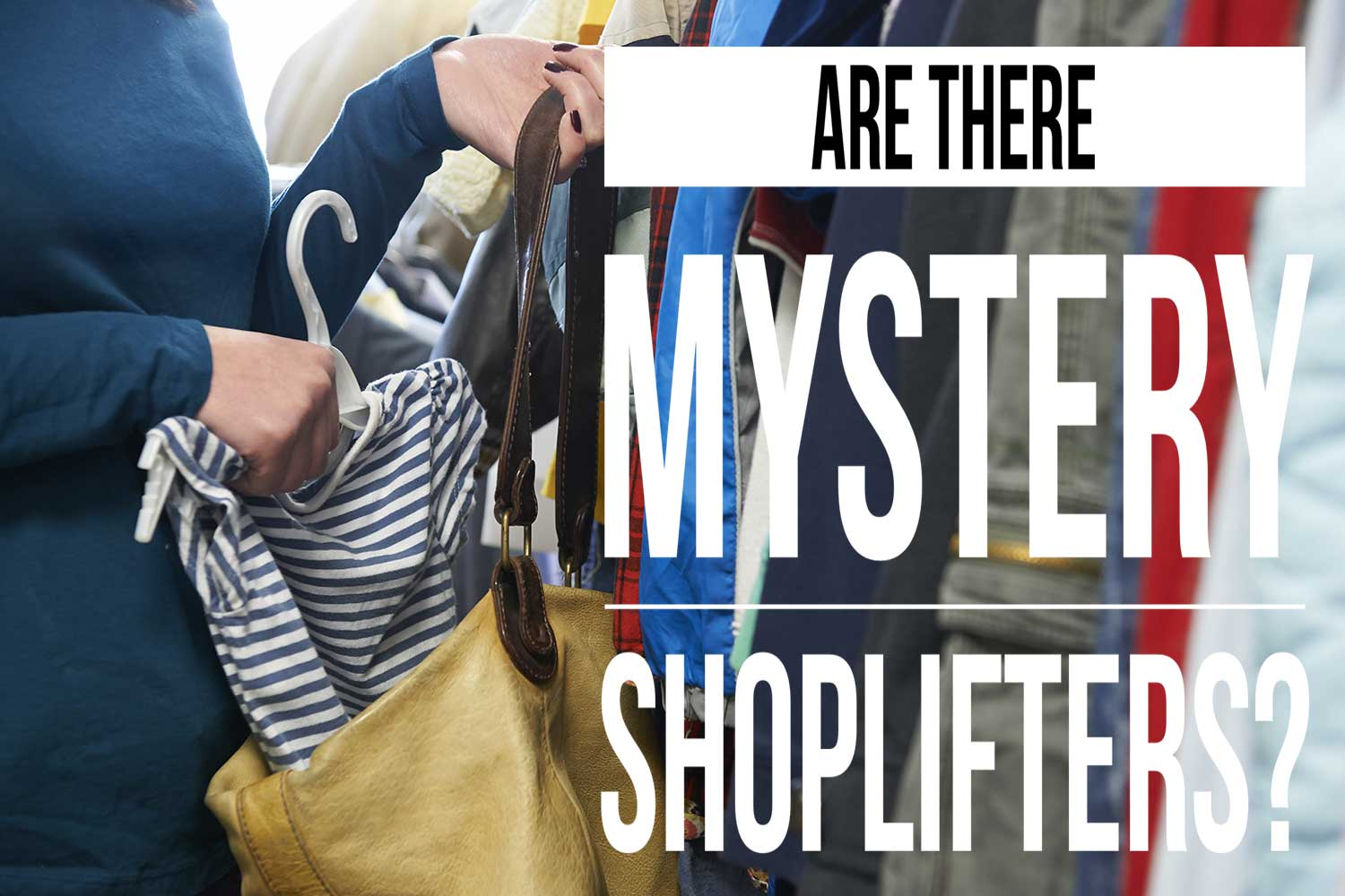 are-there-mystery-shoplifters